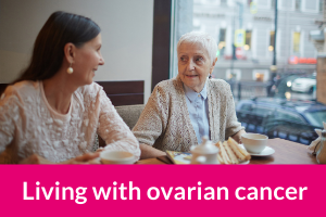 Living with ovarian cancer